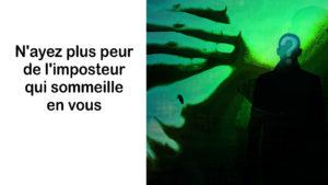 Read more about the article N'ayez plus peur de l'imposteur qui sommeille en vous