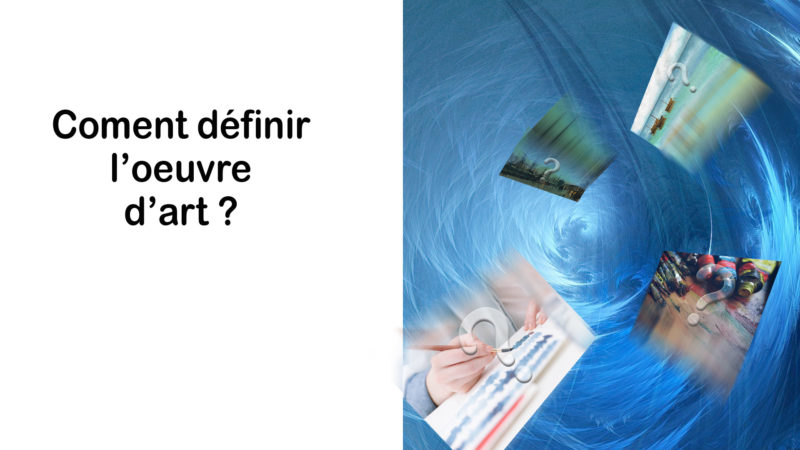 Read more about the article Qu'est ce qu'une œuvre d'art ? Comment peut-on la définir ?