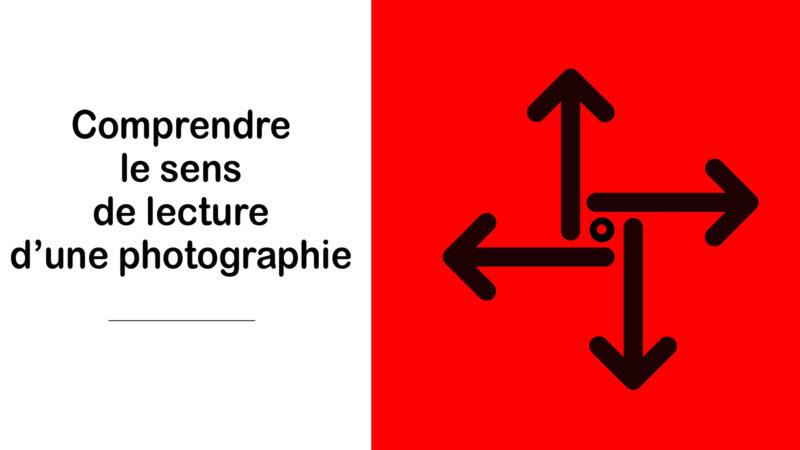 Read more about the article Comprendre le sens de lecture d'une photographie