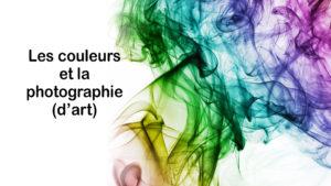 Read more about the article Les couleurs et la photographie (d'art)