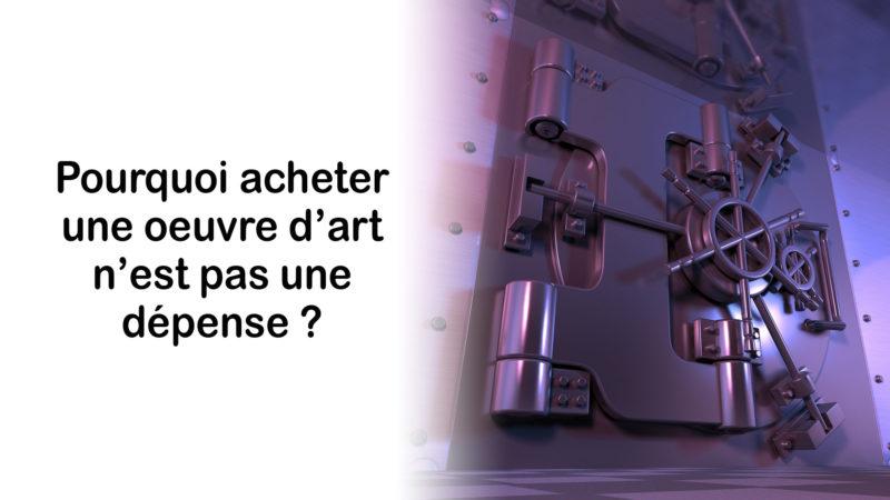 You are currently viewing Pourquoi acheter une œuvre d'art n'est pas une dépense ?