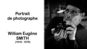 Read more about the article William Eugène Smith 1918 – 1978